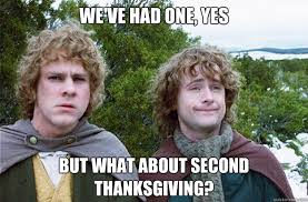 we ve had one yes but what about second thanksgiving second