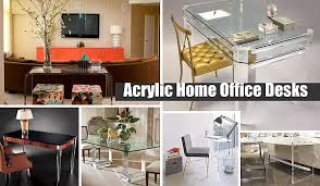 Work Desks For Office Acrylic Home Office Desks For A Clearly Fabulous Work Space