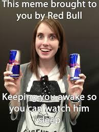 Overly Obsessed Girlfriend Meme - please tell me i m not alone here rebrn com