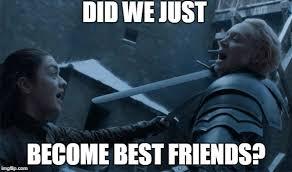 Did We Just Become Best Friends Meme - swordplay imgflip