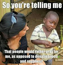 Warehouse Meme - a warehouse of donations a warehouse of prayers meme by