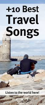 travel songs images 10 best backpacker songs you have to know updated 2018 jpg
