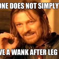 Wanking Memes - sean bean leg day wank by rickers85 meme center