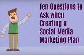 social media plan 10 questions to ask when creating a social media marketing plan