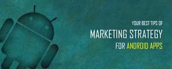 android app marketing android app marketing strategy regalenvision