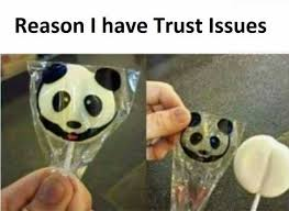 This Is Why I Have Trust Issues Meme - dopl3r com memes reason i have trust issues