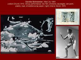 Carolee Schneemann Interior Scroll Feminist Body Art Hannah Wilke Marxism And Art Beware Of Fascist