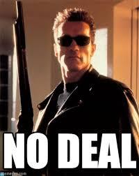 Deal Or No Deal Meme - no deal terminator 2 meme on memegen