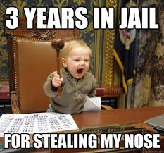 Jail Meme - funny laugh 3 years in jail for stealing my nose meme picture