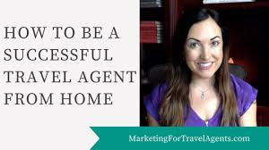 how to become a travel agent images How to be a successful travel agent from home jpg
