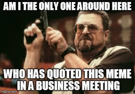 Business Meeting Meme - did this at work today imgflip