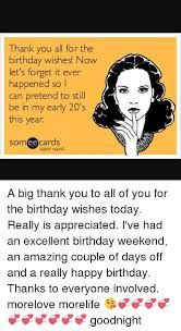 Thank You Birthday Meme - thank you birthday wishes 24 thank you note to everyone