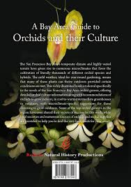 a bay area guide to orchids and their culture san francisco