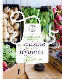 livre de cuisine grand chef amazon fr le grand livre marabout des legumes collectif livres