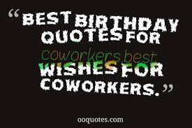 best 50 birthday quotes for coworkers best wishes for coworkers
