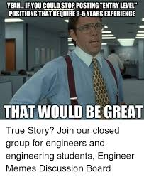Network Engineer Meme - yeah if you could stopposting entry level positions thatrequire 3 5