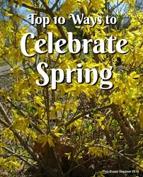 top 10 ways to celebrate spring holidappy