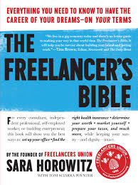 the freelancer u0027s bible everything you need to know to have the