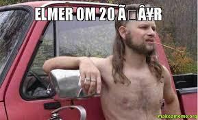 Meme Om - elmer om 20 ã r make a meme