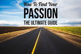 how to find your passion the ultimate guide