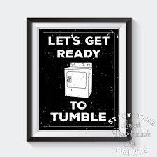 Laundry Room Wall Art Decor by Let U0027s Get Ready To Tumble Funny Laundry Room Print