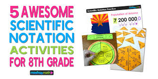 5 awesome 8th grade scientific notation activities u2014 mashup math