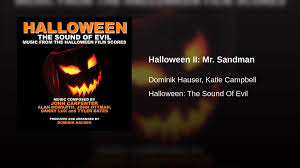 halloween ii mr sandman youtube