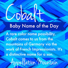 cobalt baby name of the day appellation mountain