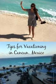 best 10 cancun vacation ideas on pinterest cancun mexico