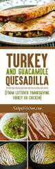 whole foods thanksgiving turkey and guacamole quesadilla to make from leftover