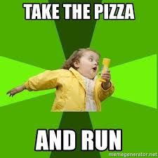 Chubby Meme - take the pizza and run chubby bubbles girl meme generator