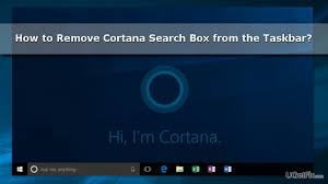 Windows Search Box - how to remove cortana search box from the windows 10 taskbar