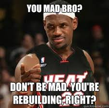 Why You Mad Bro Meme - you mad bro don t be mad you re rebuilding right good guy