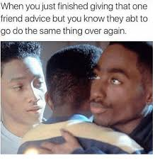 Bad Friend Meme - bad advice memes