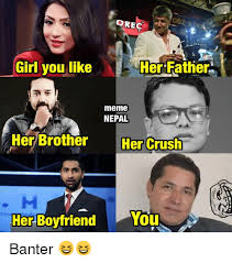 You Are The Father Meme - orec girl you like her father meme nepal her brother her crush her