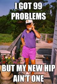 I Got 99 Problems Meme - 99 problems grandpa memes quickmeme