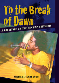 to the break of dawn a freestyle on the hip hop aesthetic