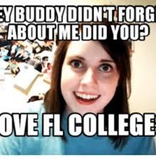 Hey Buddy Meme - ybuddydidntforg about medid you ove fl college hey buddy meme