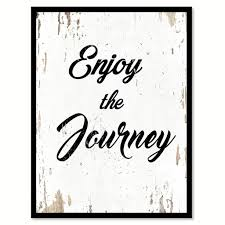 quote journey home enjoy the journey quote saying home decor wall art gift ideas