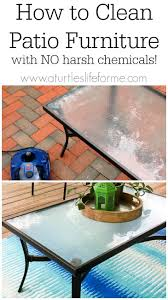 Cleaning Patio Furniture by How To Clean Patio Furniture With No Harsh Chemicals Cleaning