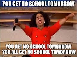 No School Meme - oprah you get a meme imgflip
