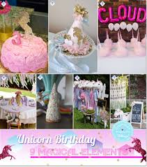 unicorn birthday party how to plan a unicorn birthday party 9 magical elements