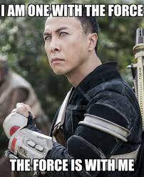 Macro Meme - chirrut îmwe image macro i am one with the force and the force is