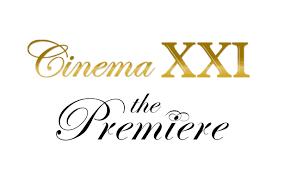 Xxi Cinema Cinema Xxi The Premiere Blognya Andy Hardiyanti