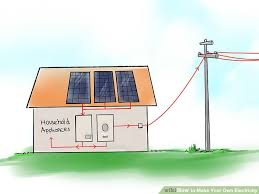 how to make your own electricity with pictures wikihow