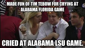 Funny Lsu Memes - made fun of tim tebow for crying at alabama florida game cried at