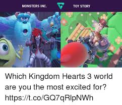 Kingdom Hearts Memes - monsters inc toy story which kingdom hearts 3 world are you the