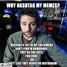 Meme Hashtags - list of synonyms and antonyms of the word instagram hashtag meme