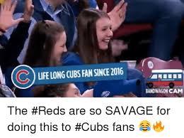 Cubs Fan Meme - 25 best memes about cubs fan cubs fan memes