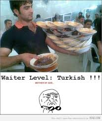 Turkish Meme - waiter level turkish meme by pringles memedroid